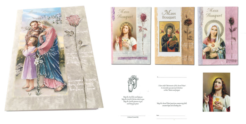 MSC Mass Bouquet Cards are a lovely way too mark special occasions and to have a family member or loved one remembered in MSC Masses and prayers.. We stock an extensive range of Mass cards including sympathy cards, mass bouquet cards and all occasion cards.
